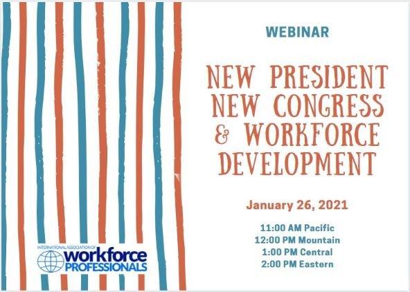 Webinar: A New President, A New Congress, and Workforce Development